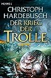 Christoph Hardebusch: Der Krieg der Trolle