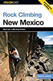 Rock Climbing New Mexico (Regional Rock Climbing Series) (State Rock Climbing Series)