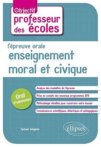 L'Épreuve Orale Enseignement Moral et Civique Concours de Professeur des Écoles Oral d'Admission