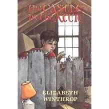 The Castle in the Attic by Elizabeth Winthrop (1985-09-01)
