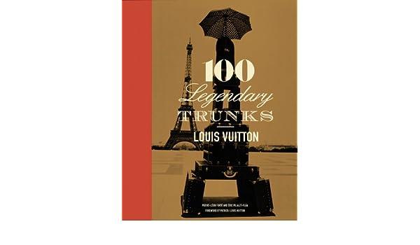 Amazon.fr - Louis Vuitton: 100 Legendary Trunks - Pierre Leonforte - Livres