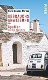 Gebrauchsanweisung für Apulien und die Basilikata - Maria Carmen Morese