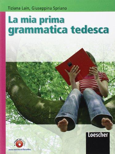 La mia prima grammatica tedesca. Per la Scuola media. Con espansione online