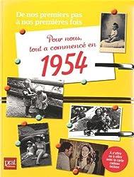 Pour nous, tout a commencé en 1954