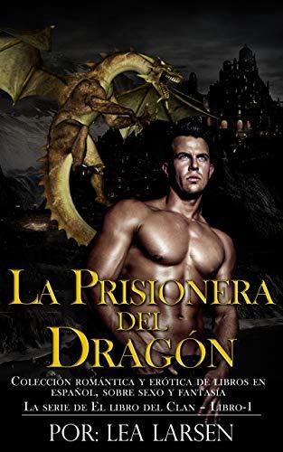La prisionera del Dragón: Colección romántica y erótica de libros ...