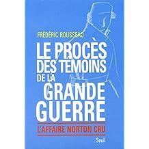 Le Procès des témoins de la Grande Guerre : L'Affaire Norton Cru