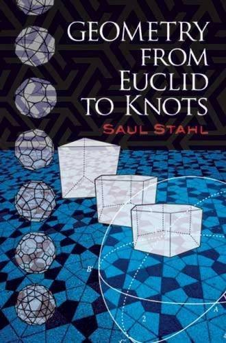 Geometry from Euclid to Knots (Dover Books on Mathematics) by Saul Stahl (2010-03-18)