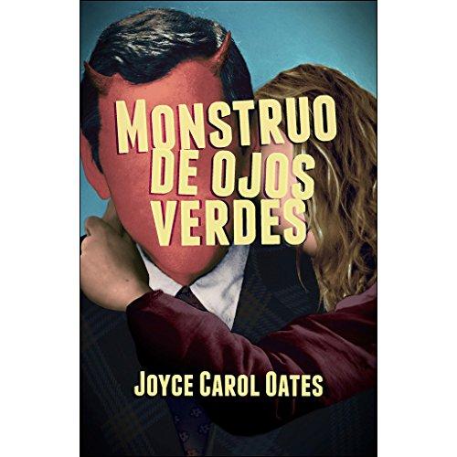 Monstruo de ojos verdes (Gran Angular) por Joyce Carol Oates