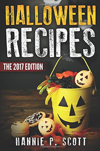 00+ Spooky Halloween Treat Recipes (Updated and Revised/2017 Edition) ()