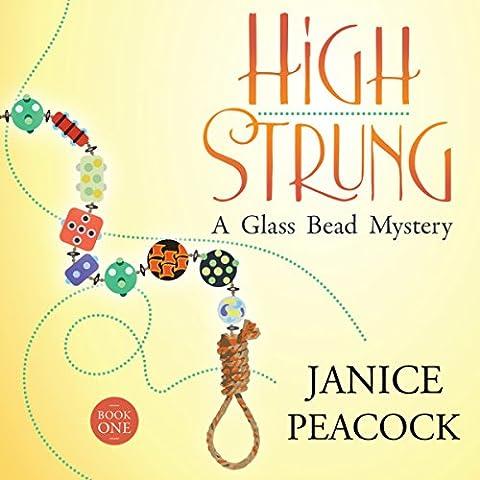 High Strung: Glass Bead Mystery Series, Book