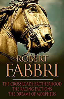 The Crossroads Brotherhood Trilogy: From the bestselling author of the VESPASIAN series (English Edition) par [Fabbri, Robert]