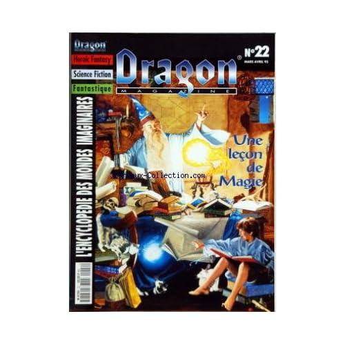 DRAGON MAGAZINE [No 22] du 01/03/1995 - HEROIC FANTASY - SCIENCE FICTION - FANTASTIQUE - ENCYCLOPEDIE DES MONDES IMAGINAIRES UNE LECON DE MAGIE - CITES FANTASTIQUES - AMOURAI