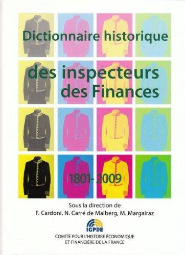 Les inspecteurs des finances. Dictionnaire historique 1801-2009