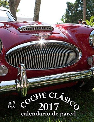 El coche clásico 2017 calendario de pared (Edición España) (Aberdeen Regale)