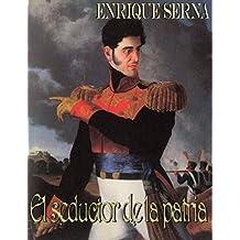 El seductor de la patria (Spanish Edition)