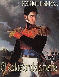 El seductor de la patria par Enrique Serna