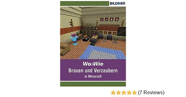 Brauen und Verzaubern in Minecraft (Wo&Wie) eBook: Julian Bildner ...