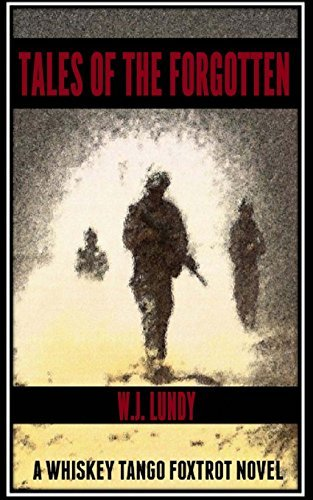 Tales of the Forgotten: A whiskey Tango Foxtrot Novel: Volume 1 by W J Lundy (2013-05-08)