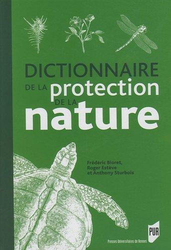 Dictionnaire de la protection de la nature par Frédéric Bioret