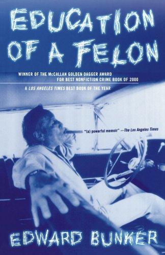 Education of a Felon: A Memoir by Edward Bunker (2001-08-18)