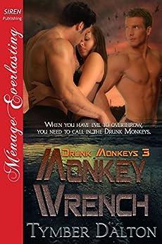 Monkey Wrench [Drunk Monkeys 3] (Siren Publishing Menage Everlasting) di [Dalton, Tymber]