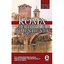 Roma perduta e dimenticata (eNewton Saggistica) (Italian Edition)