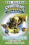 Skylanders Mask of Power: Stump Smash Crosses the Bone Dragon: Book 6