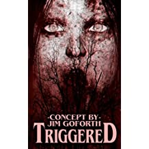 Triggered: Volume 1