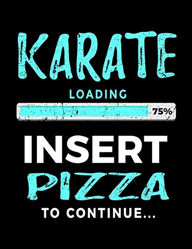 Karate Loading 75% Insert Pizza To Continue: Blank Lined Notebook Journal por Dartan Creations