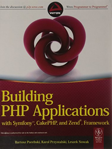 Building PHP Applications with Symfony, CakePHP and Zend Framework