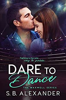Dare To Dance (the Maxwell Series Book 4) por S.b. Alexander Gratis