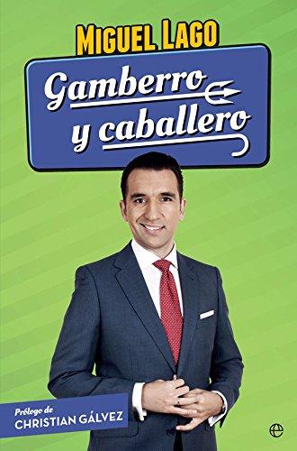 Gamberro y caballero (Fuera de colección) por Miguel Lago