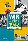 Wir vom Jahrgang 1942 - Kindheit und Jugend (Jahrgangsbände): 75. Geburtstag - Dirk Schwarze