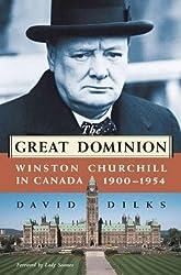 The Great Dominion: Winston Churchill in Canada 1900-1954