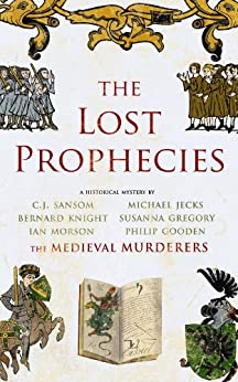The Lost Prophecies (Medieval Murderers Book 4) by [The Medieval Murderers]
