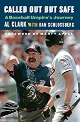 Called Out but Safe: A Baseball Umpire's Journey by Clark, Al, Schlossberg, Dan (2014) Hardcover