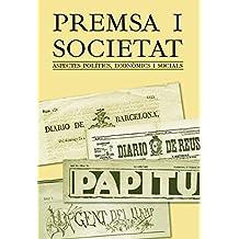 Premsa i societat: Aspectes polítics, econòmics i socials (Assaig de les edicions del Centre de Lectura)