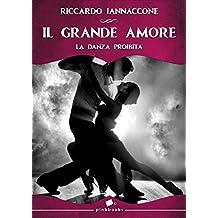 Il Grande Amore: La danza proibita