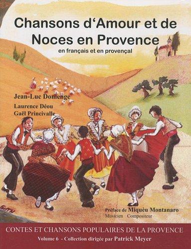 Chansons d'Amour et de Noces en Provence par Domenge Jean-Luc