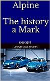 Alpine The history a Mark: 1955-2017