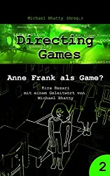 Directing Games: Anne Frank als Game?