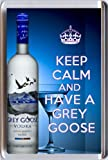 KEEP CALM and HAVE A GREY GOOSE Fridge Magnet printed on an image of a bottle of Grey Goose vodka, from our Keep Calm and Carry On series - an original Birthday or Christmas stocking filler Gift Idea.