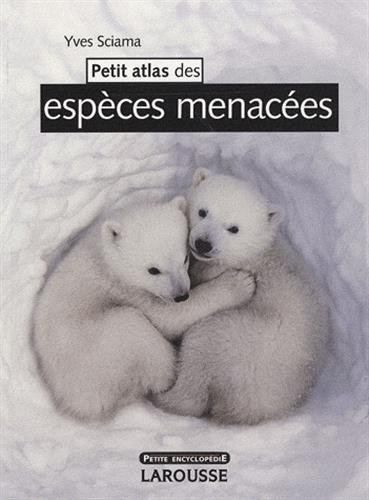 Petit atlas des espèces menacées par Yves Sciama
