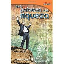 De la pobreza a la riqueza (From Rags to Riches) (Spanish Version) (Time for Kids Nonfiction Readers)