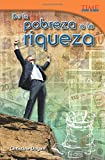 De la pobreza a la riqueza (From Rags to Riches) (Spanish Version) (Time for Kids Nonfiction Readers)