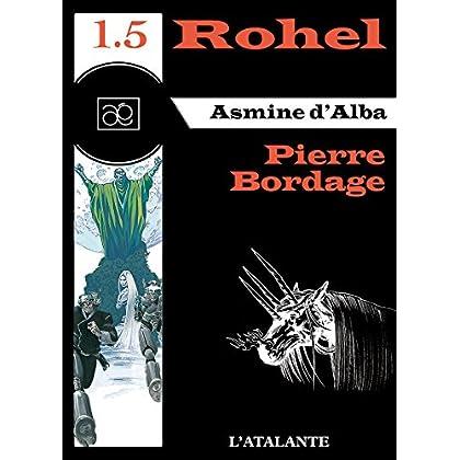 Asmine d'Alba - Rohel 1.5: Rohel, T1