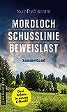 Mordloch - Schusslinie - Beweislast: Sammelband (Kriminalromane im GMEINER-Verlag)