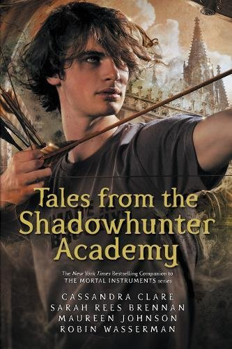 Tales From The Shadowhunter Academy por Cassandra Clare