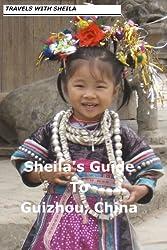 Sheila's Guide to Guizhou, China