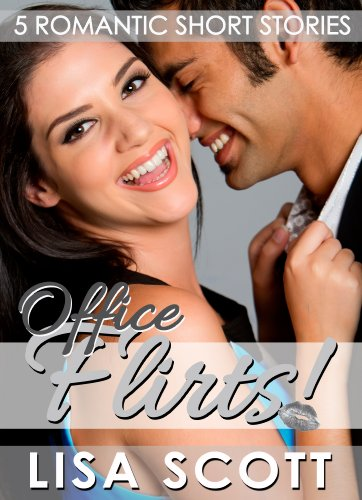 Office Flirts! 5 Romantic Short Stories (The Flirts! Short Stories Collections Book 9) (English Edition) -